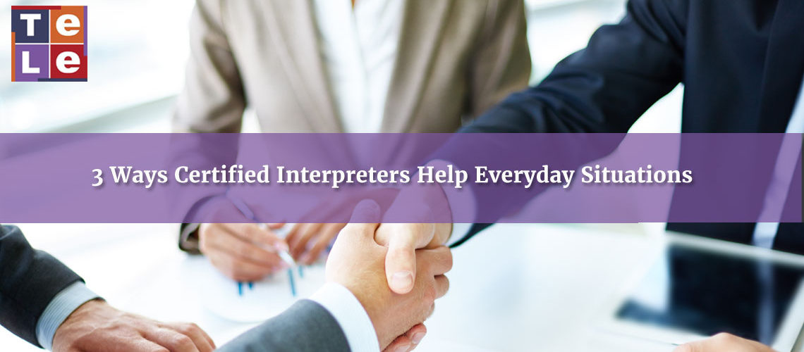 3-ways-certified-interpreters-help