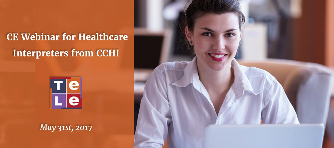 CE Webinar for Healthcare Interpreters from CCHI on May 31st, 2017