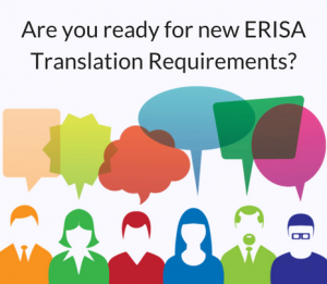 Are you ready for 2018 new ERISA Translation Requirements | Telelanguage