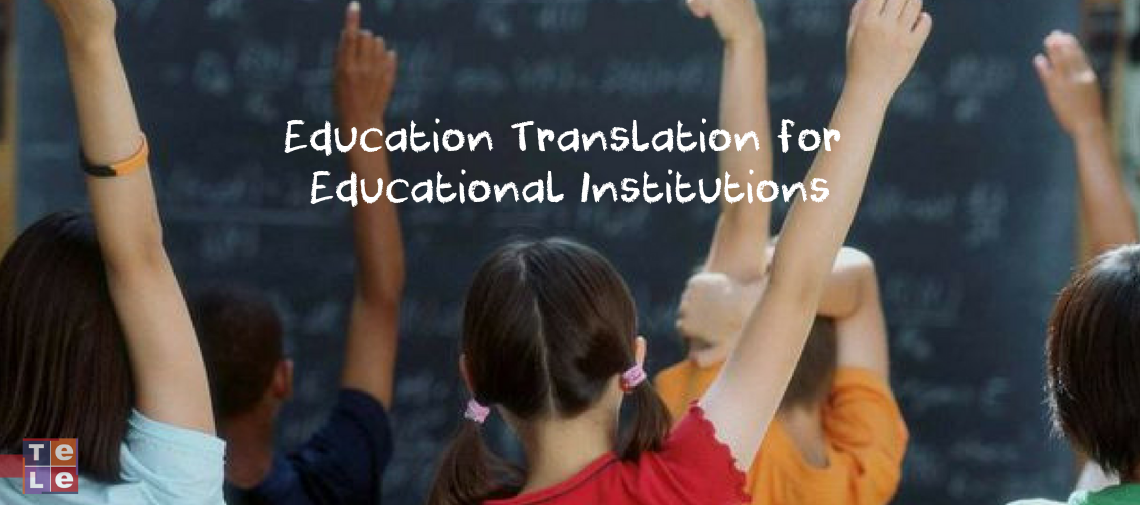 Education Translation for Educational Institutions: K-12 and Higher Education