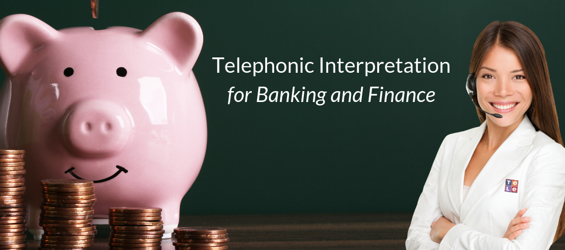 Telephonic Interpretation Services for Banking and Finance